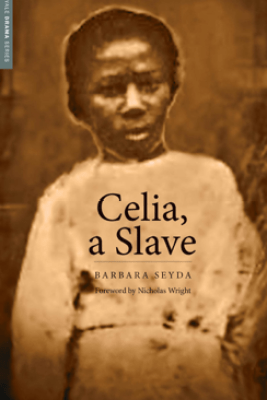 Celia, a Slave - Barbara Seyda & Nicholas Wright