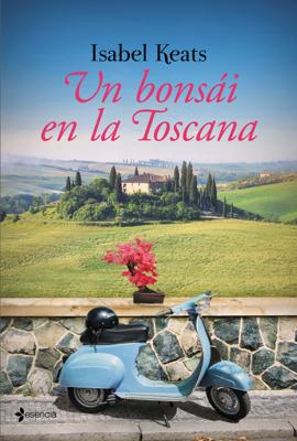 Un bonsái en la Toscana - Isabel Keats pdf download