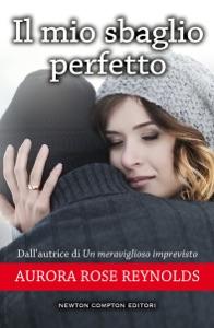 Il mio sbaglio perfetto - Aurora Rose Reynolds pdf download
