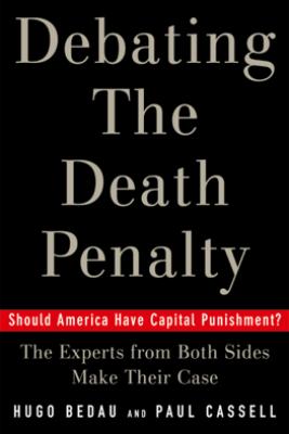 Debating the Death Penalty - Hugo Adam Bedau & Paul G. Cassell