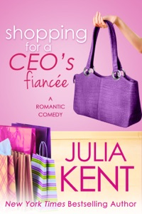 Shopping for a CEO's Fiancée - Julia Kent pdf download