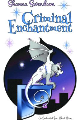 Criminal Enchantment - Shanna Swendson