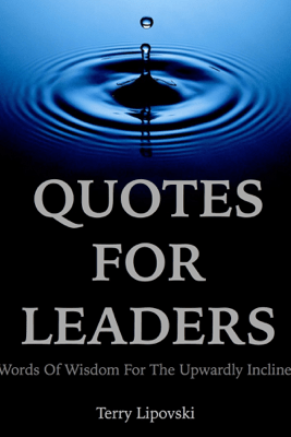Quotes for Leaders - Terry Lipovski