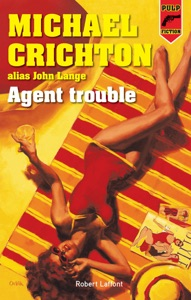 Agent trouble - Michael Crichton pdf download