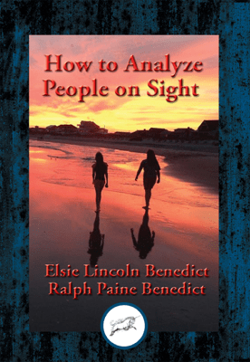 How to Analyze People on Sight through the Science of Human Analysis - Elsie Lincoln Benedict pdf download