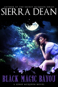 Black Magic Bayou - Sierra Dean pdf download