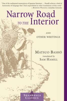 Narrow Road to the Interior - Matsuo Basho, Sam Hamill & Stephen Addiss