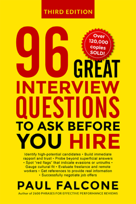 96 Great Interview Questions to Ask Before You Hire - Paul Falcone