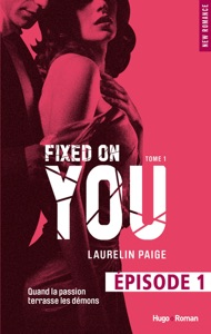Fixed on you - tome 1 Episode 1 - Laurelin Paige pdf download