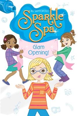 Glam Opening! - Jill Santopolo pdf download