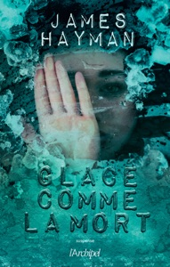 Glacé comme la mort - James Hayman pdf download