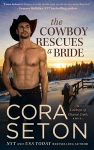 The Cowboy Rescues a Bride - Cora Seton pdf download