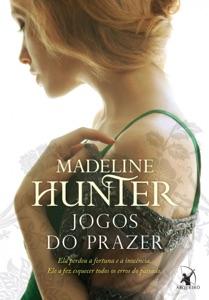 Jogos do prazer - Madeline Hunter pdf download
