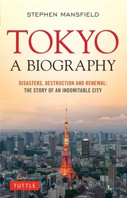 Tokyo: A Biography - Stephen Mansfield pdf download