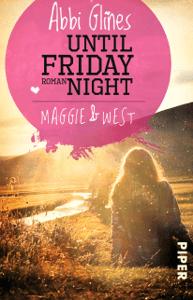 Until Friday Night – Maggie und West - Abbi Glines & Heidi Lichtblau pdf download