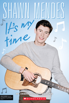 Shawn Mendes: It's My Time - Debra Mostow Zakarin