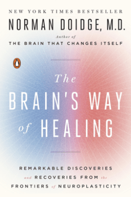 The Brain's Way of Healing - Norman Doidge