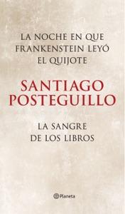 La noche en que Frankenstein leyó el Quijote + La sangre de los libros (pack) - Santiago Posteguillo pdf download