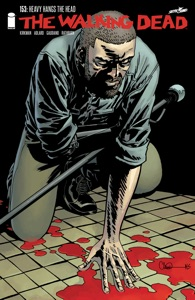 The Walking Dead #153 - Robert Kirkman, Charlie Adlard, Stefano Gaudiano & Cliff Rathburn pdf download
