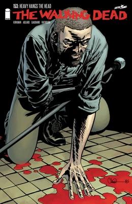 The Walking Dead #153 - Robert Kirkman, Charlie Adlard, Stefano Gaudiano & Cliff Rathburn pdf download