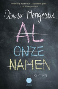 Al onze namen - Dinaw Mengestu pdf download