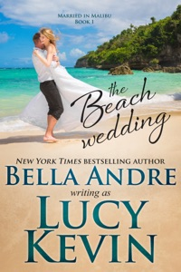 The Beach Wedding - Lucy Kevin & Bella Andre pdf download