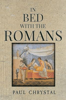 In Bed with the Romans - Paul Chrystal