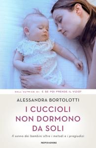 I cuccioli non dormono da soli - Alessandra Bortolotti pdf download