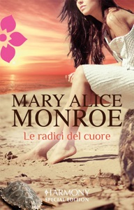 Le radici del cuore - Mary Alice Monroe pdf download