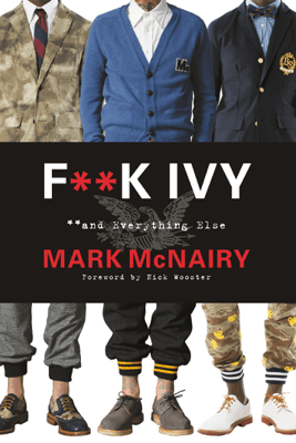 F--k Ivy and Everything Else - Mark McNairy