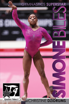 Simone Biles: Gymnastics SuperStar - Christine Dzidrums