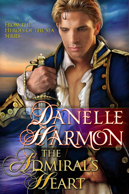 The Admiral's Heart - Danelle Harmon