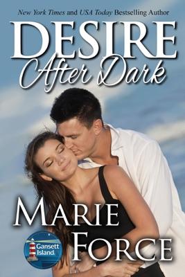 Desire After Dark (Gansett Island Series, Book 15) - Marie Force pdf download