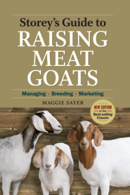 Storey's Guide to Raising Meat Goats, 2nd Edition - Maggie Sayer