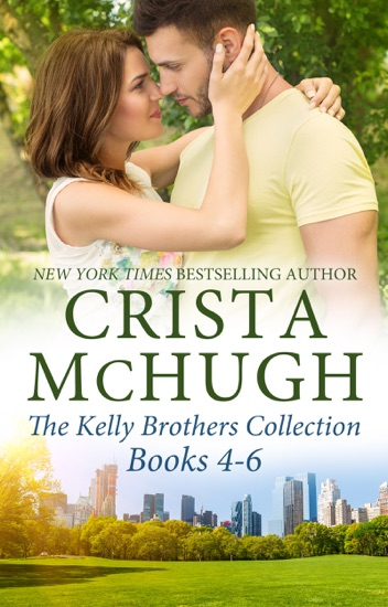 The Kelly Brothers Books 4-6 by Crista McHugh pdf download