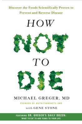How Not to Die - Michael Greger, MD & Gene Stone pdf download