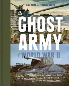 The Ghost Army of World War II - Rick Beyer & Elizabeth Sayles pdf download