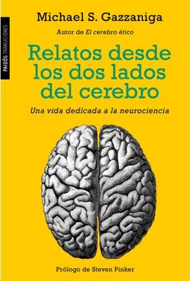 Relatos desde los dos lados del cerebro - Michael S. Gazzaniga pdf download