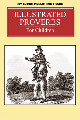 Illustrated Proverbs For Children - My Ebook Publishing House