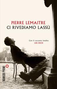 Ci rivediamo lassù - Pierre Lemaitre pdf download