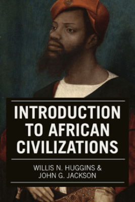 Introduction to African Civilizations - John G. Jackson