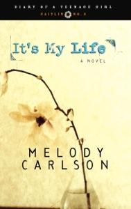 It's My Life - Melody Carlson pdf download