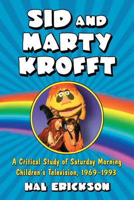 Sid and Marty Krofft - Hal Erickson