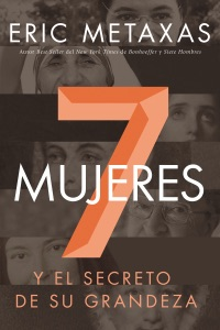 Siete mujeres - Eric Metaxas pdf download