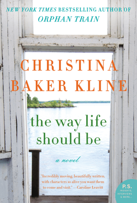 The Way Life Should Be - Christina Baker Kline pdf download
