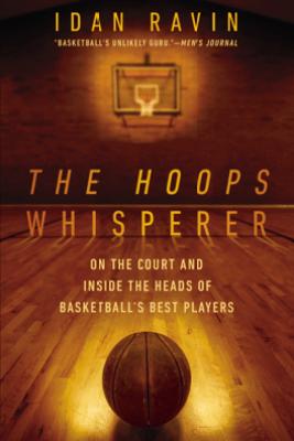 The Hoops Whisperer - Idan Ravin