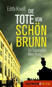 Die Tote von Schönbrunn - Edith Kneifl pdf download