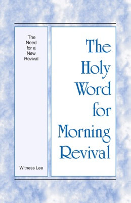 The Holy Word for Morning Revival - The Need for a New Revival - Witness Lee pdf download