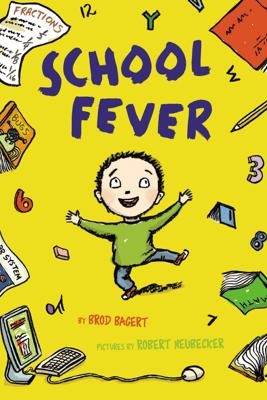 School Fever - Brod Bagert & Robert Neubecker