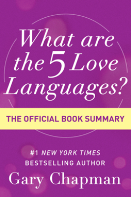 What Are the 5 Love Languages? - Gary Chapman